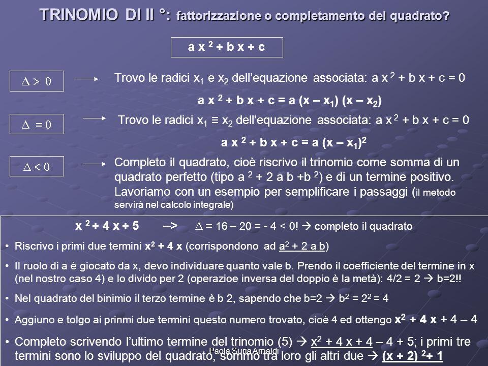 TRINOMIO DI II °: fattorizzazione o completamento del quadrato