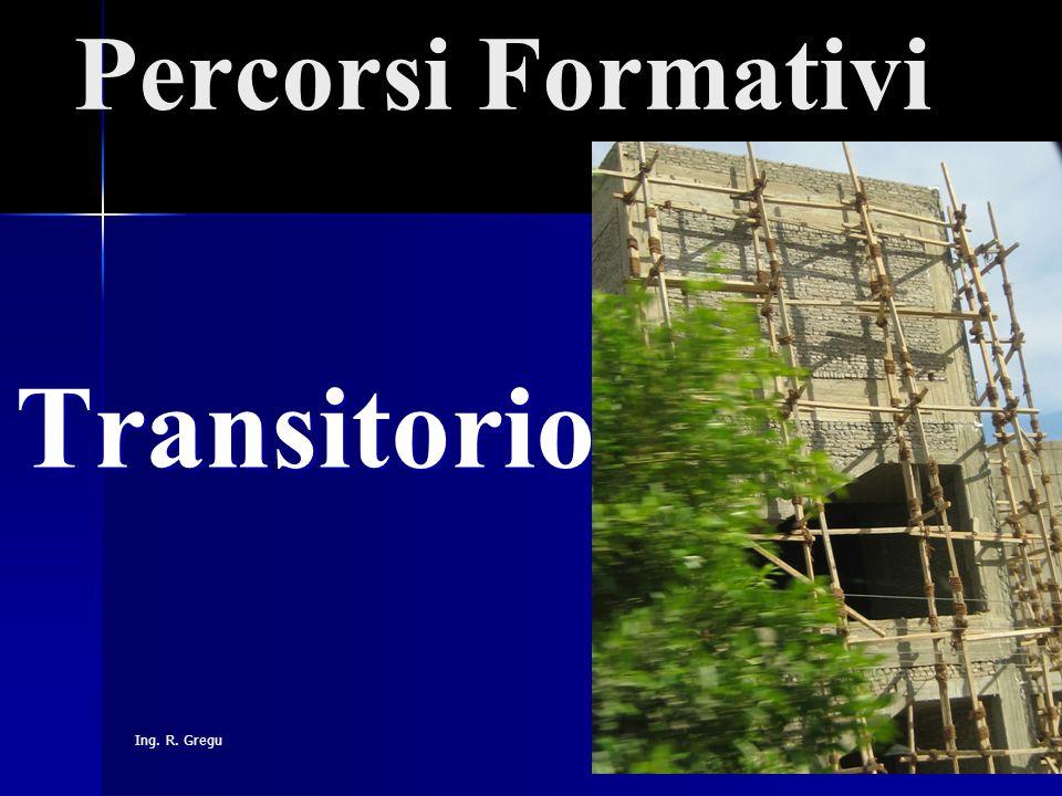 Percorsi Formativi Transitorio Ing. R. Gregu
