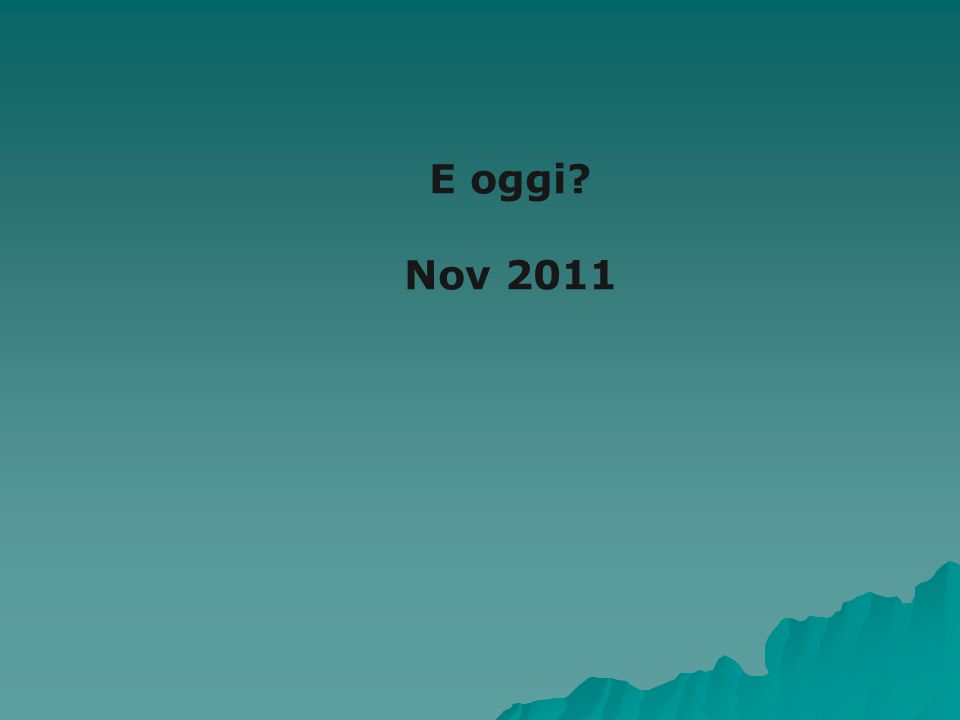 E oggi Nov 2011