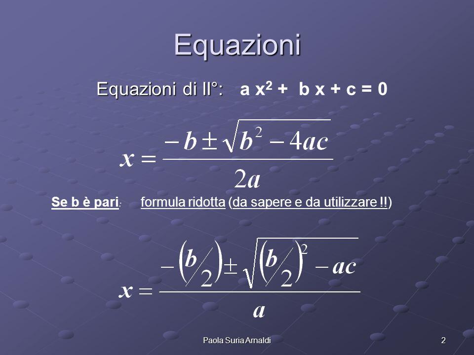 Equazioni Equazioni di II°: a x2 + b x + c = 0