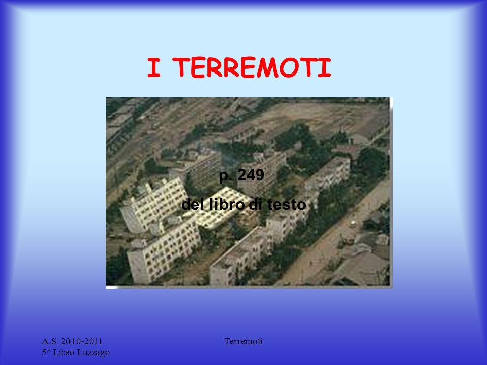I TERREMOTI p. 249 del libro di testo A.S. 2010-2011 5^ Liceo Luzzago