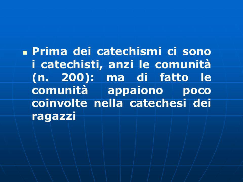 Prima dei catechismi ci sono i catechisti, anzi le comunità (n