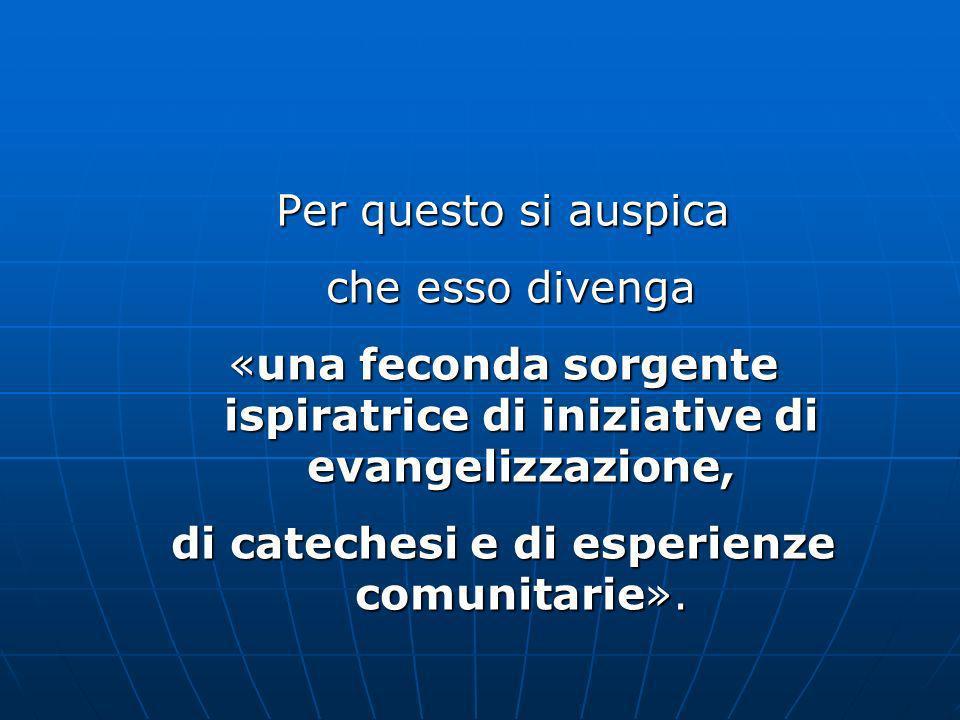 «una feconda sorgente ispiratrice di iniziative di evangelizzazione,