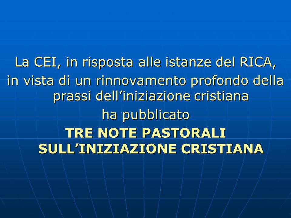 TRE NOTE PASTORALI SULL'INIZIAZIONE CRISTIANA