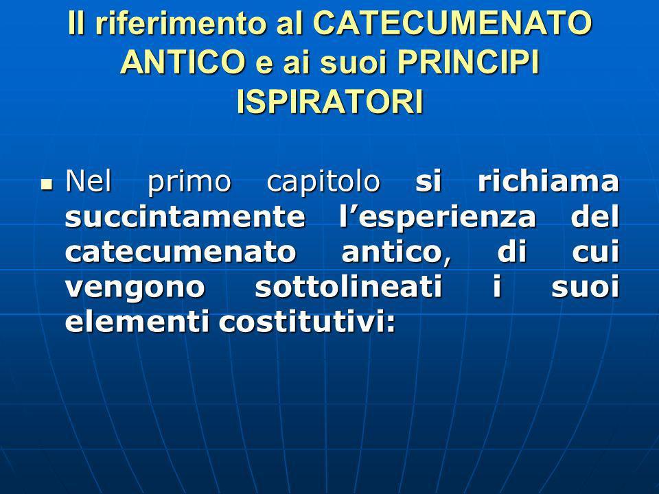 Il riferimento al CATECUMENATO ANTICO e ai suoi PRINCIPI ISPIRATORI