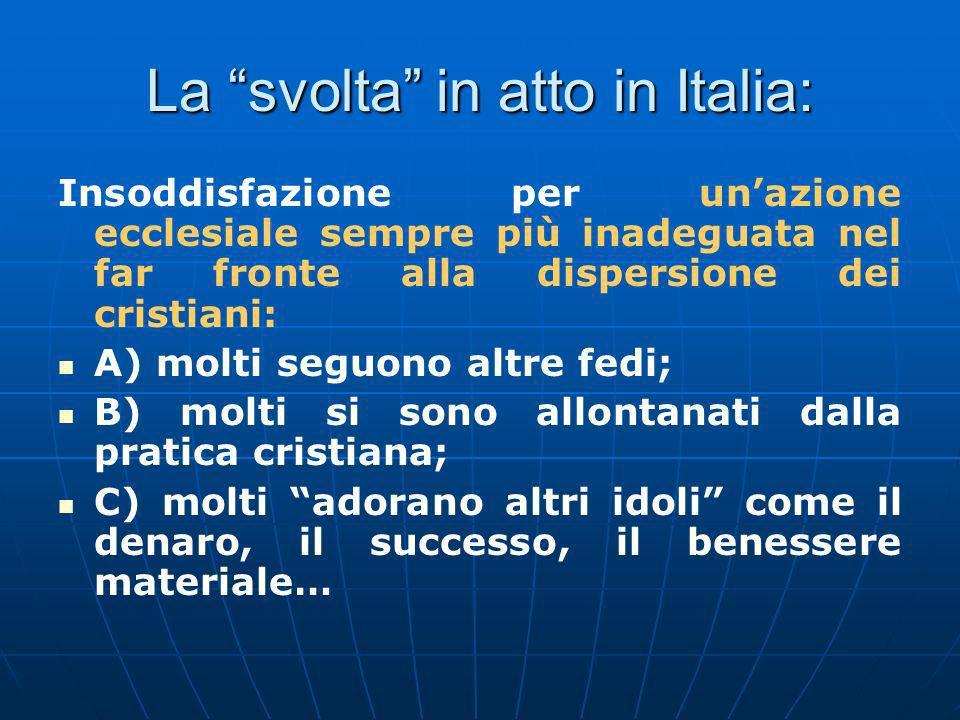 La svolta in atto in Italia: