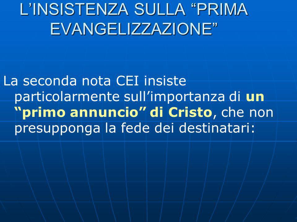 L'INSISTENZA SULLA PRIMA EVANGELIZZAZIONE