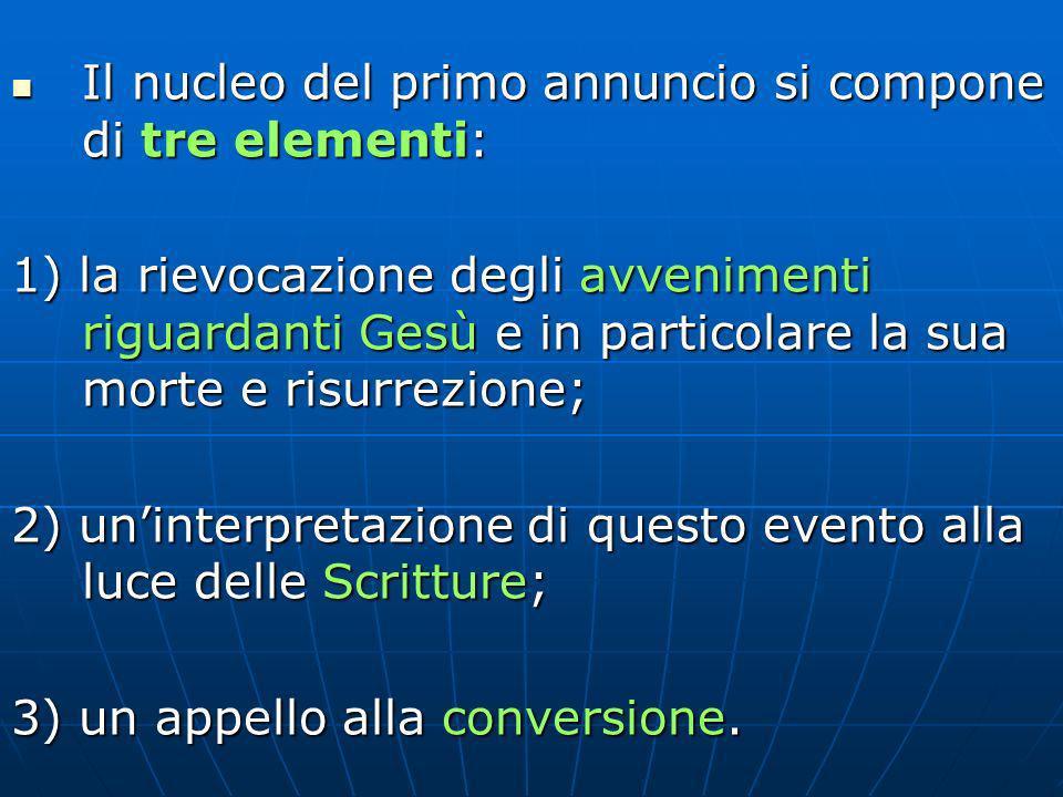 Il nucleo del primo annuncio si compone di tre elementi: