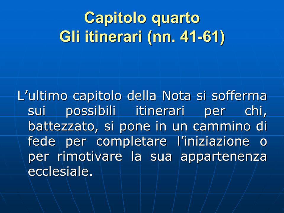 Capitolo quarto Gli itinerari (nn. 41-61)