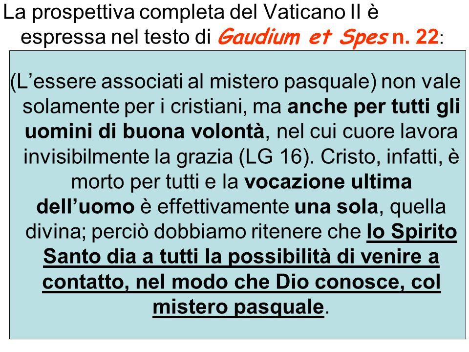 La prospettiva completa del Vaticano II è espressa nel testo di Gaudium et Spes n. 22: