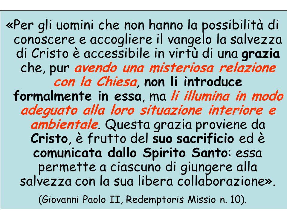 (Giovanni Paolo II, Redemptoris Missio n. 10).
