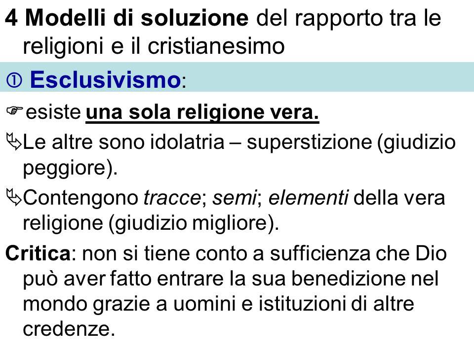 4 Modelli di soluzione del rapporto tra le religioni e il cristianesimo