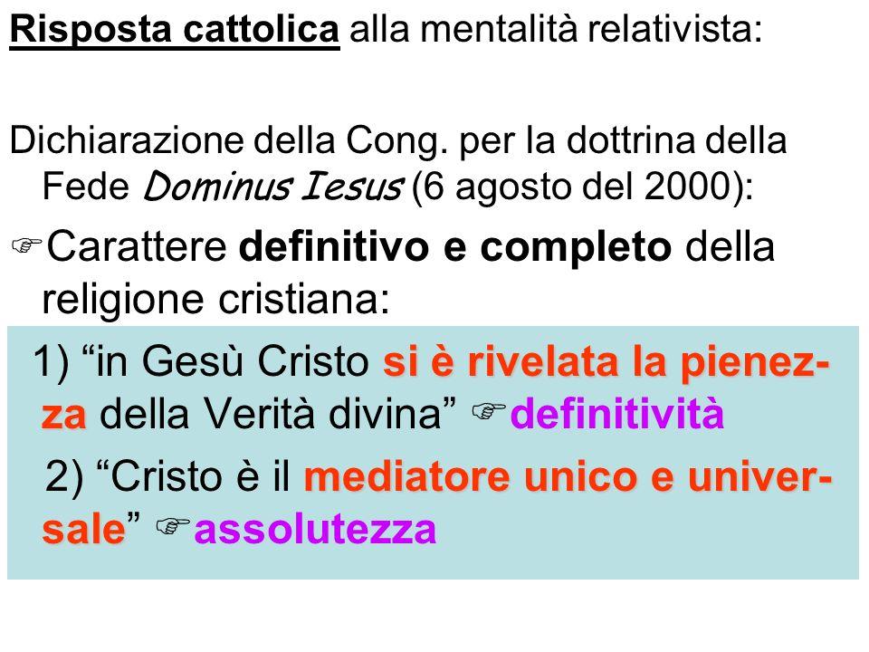 2) Cristo è il mediatore unico e univer-sale assolutezza