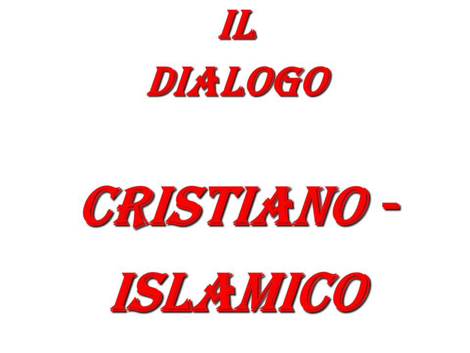 Il dialogo Cristiano - islamico