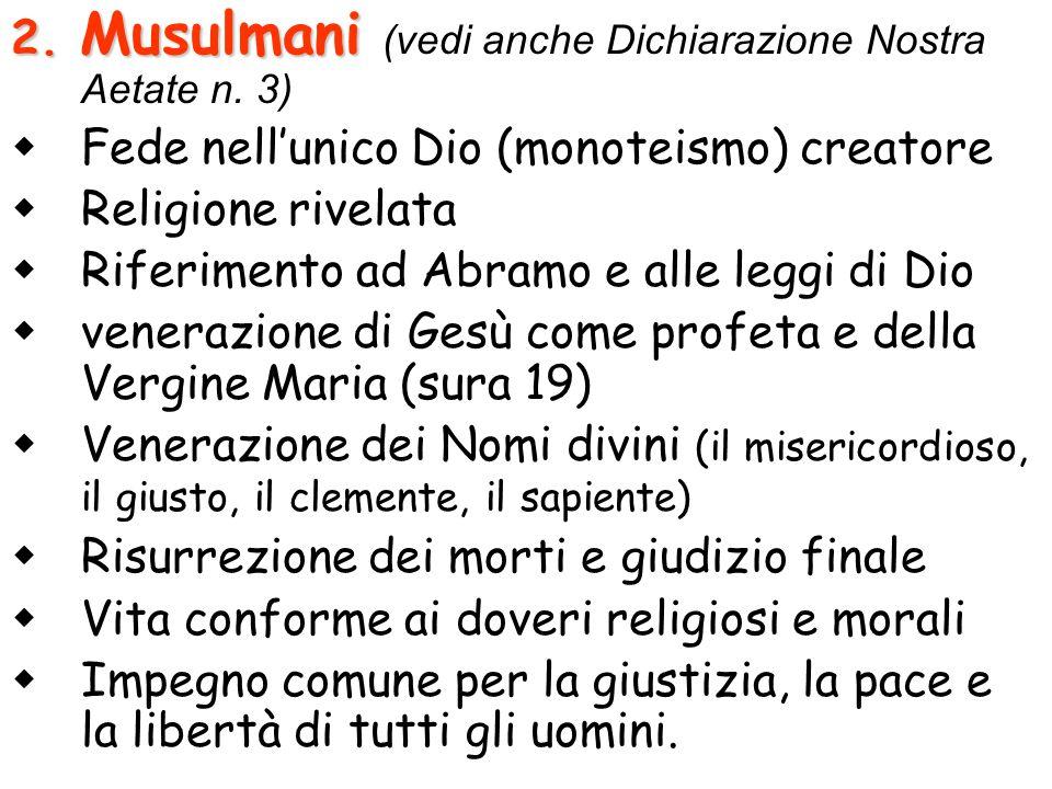 2. Musulmani (vedi anche Dichiarazione Nostra Aetate n. 3)