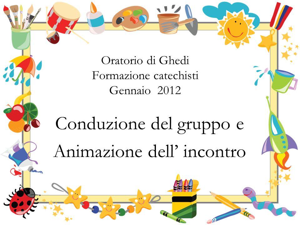 Oratorio di Ghedi Formazione catechisti Gennaio 2012