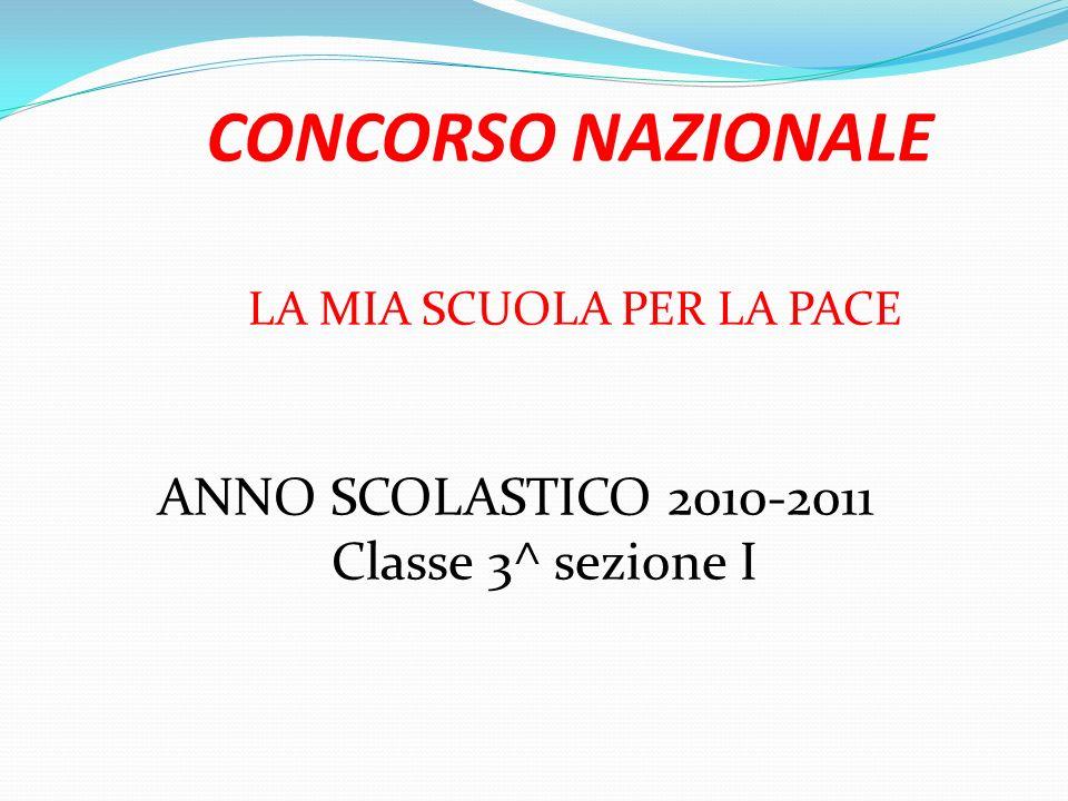 CONCORSO NAZIONALE LA MIA SCUOLA PER LA PACE ANNO SCOLASTICO 2010-2011