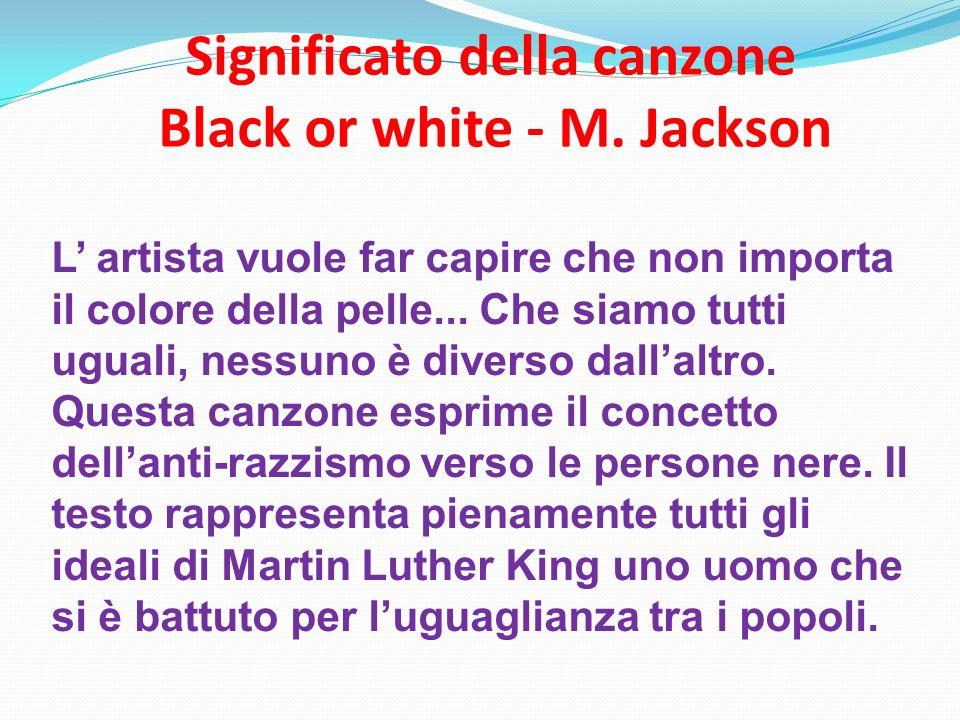 Significato della canzone Black or white - M. Jackson