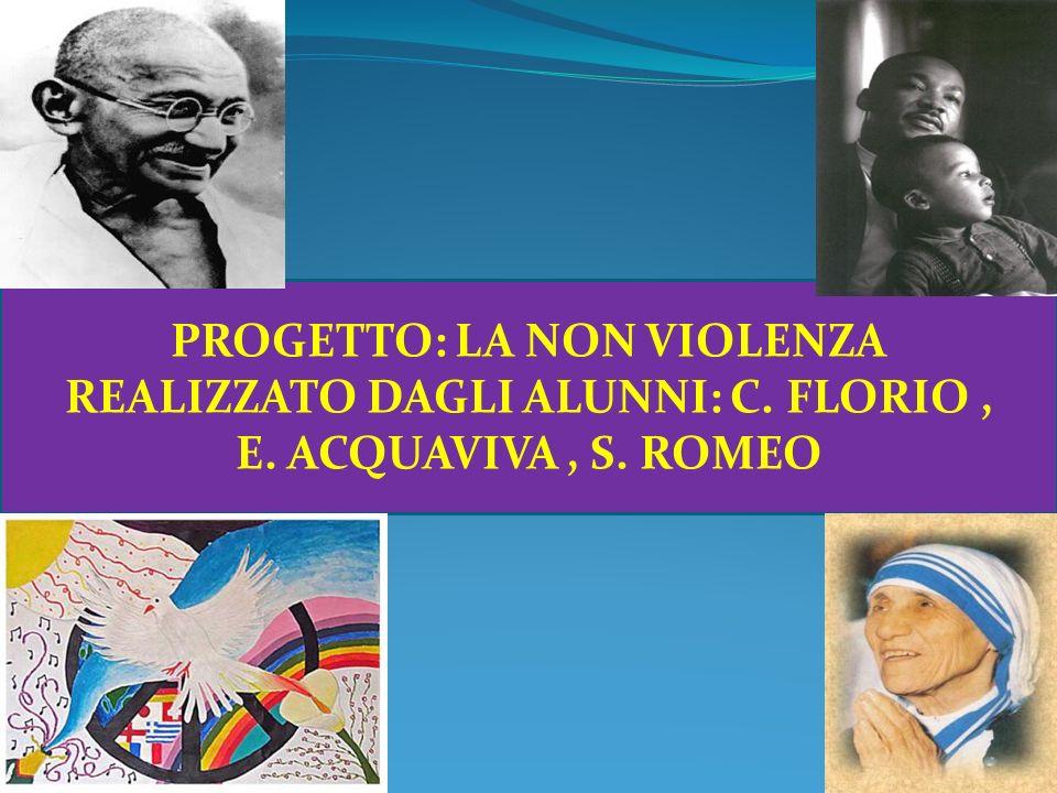 PROGETTO: LA NON VIOLENZA REALIZZATO DAGLI ALUNNI: C. FLORIO ,