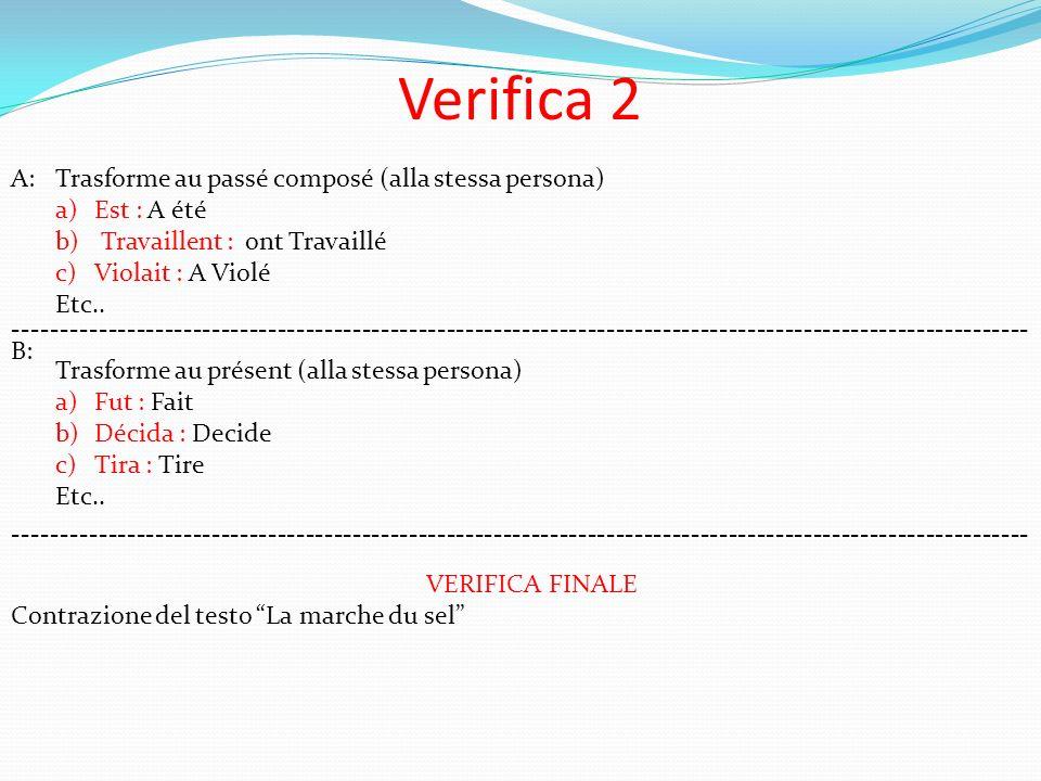 Verifica 2 A: Trasforme au passé composé (alla stessa persona)