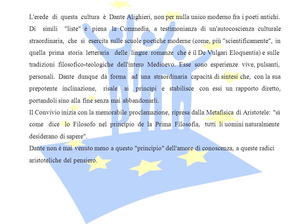 L erede di questa cultura è Dante Alighieri, non per nulla unico moderno fra i poeti antichi.