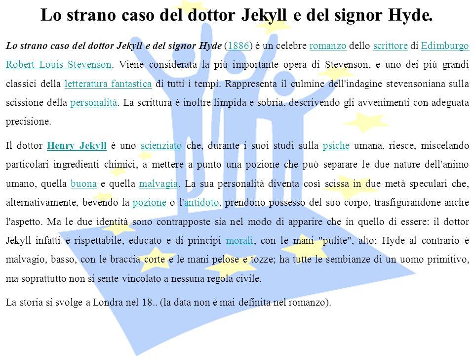 Lo strano caso del dottor Jekyll e del signor Hyde.