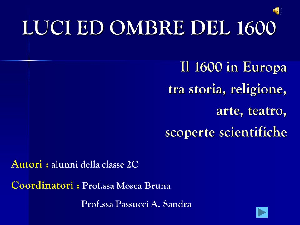 LUCI ED OMBRE DEL 1600 Il 1600 in Europa tra storia, religione,