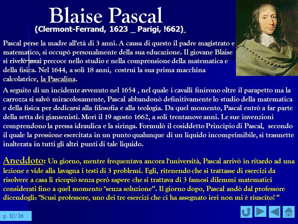 Blaise Pascal (Clermont-Ferrand, 1623 _ Parigi, !662)