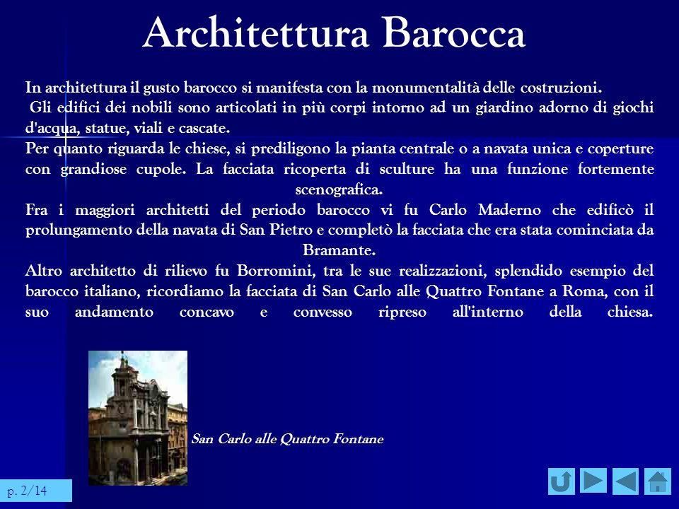 Architettura Barocca In architettura il gusto barocco si manifesta con la monumentalità delle costruzioni.