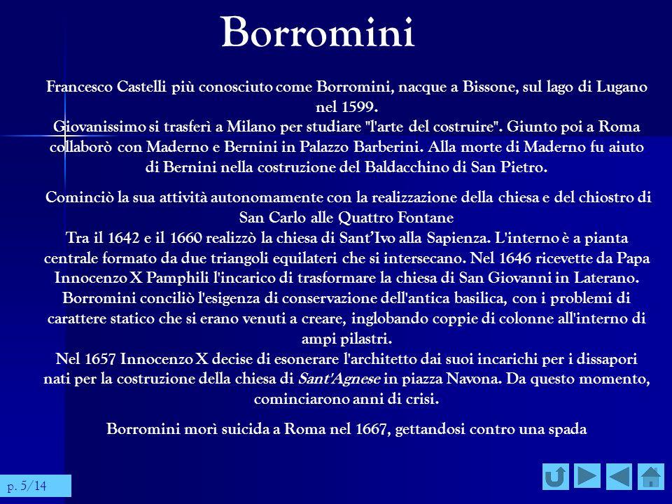 Borromini morì suicida a Roma nel 1667, gettandosi contro una spada