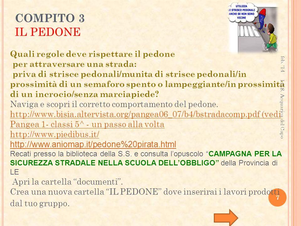 COMPITO 3 IL PEDONE Quali regole deve rispettare il pedone