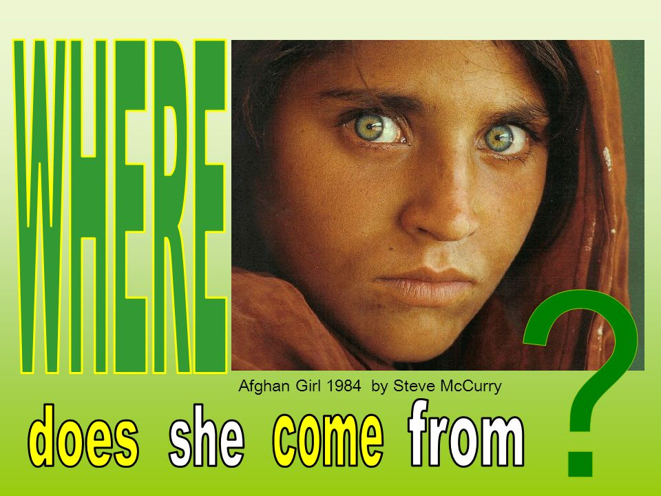 WHERE Afghan Girl 1984 by Steve McCurry from does she come