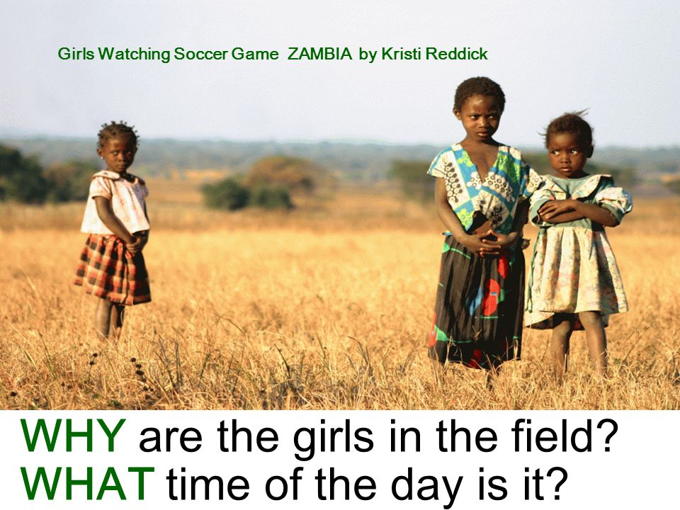 WHY are the girls in the field WHAT time of the day is it