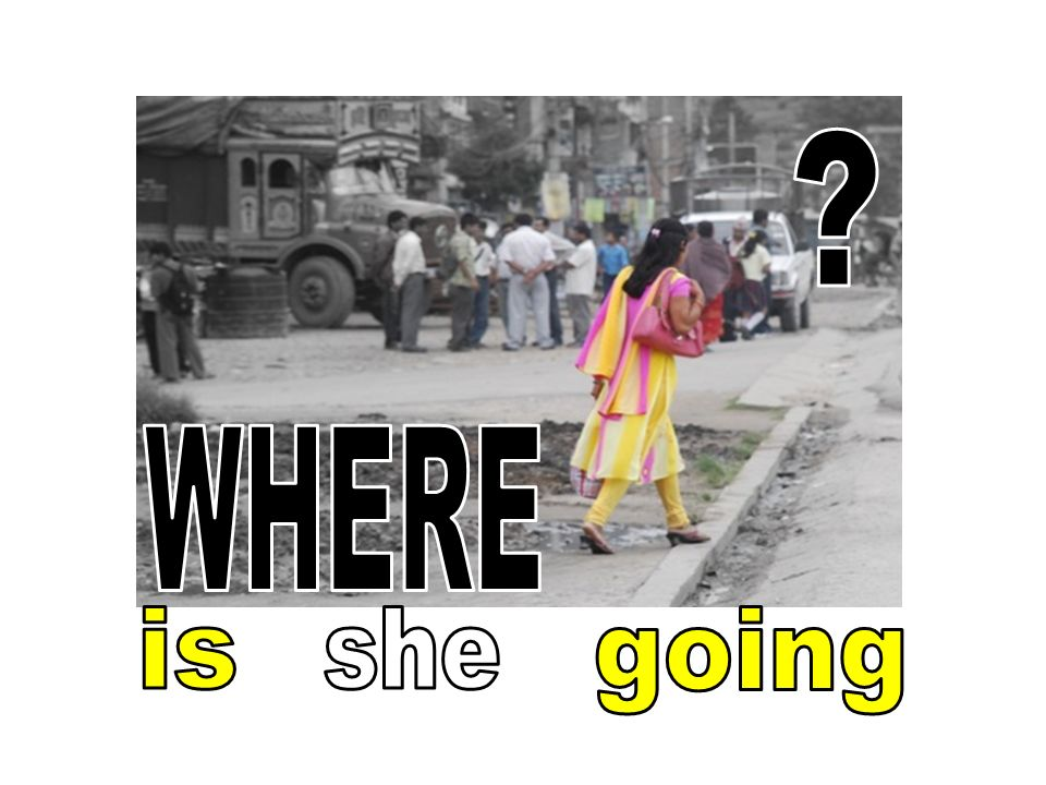 WHERE is she going