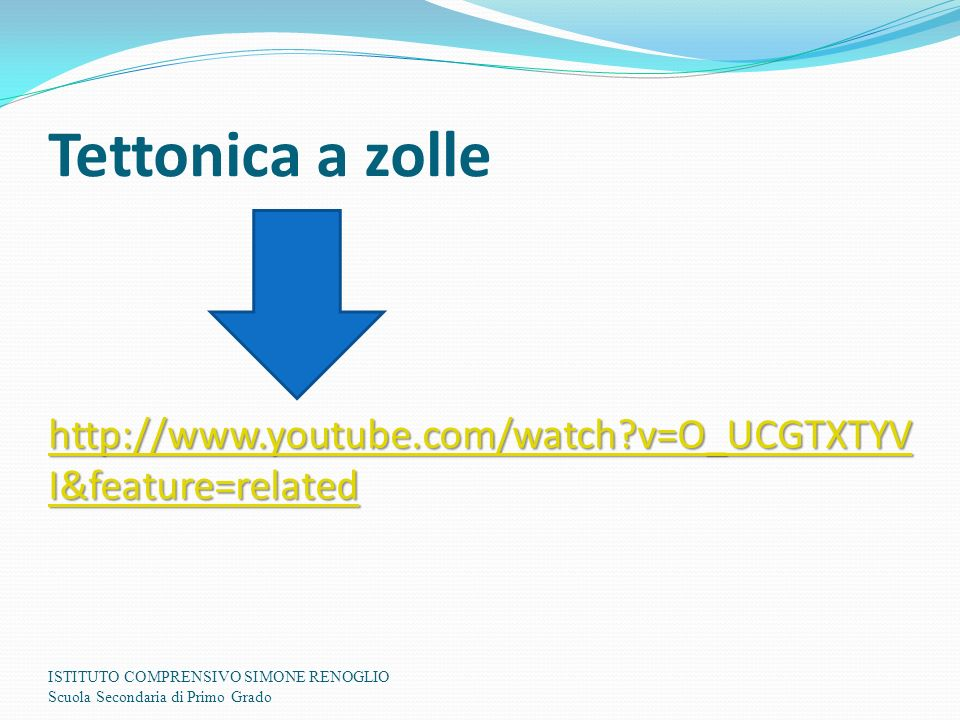 Tettonica a zolle http://www.youtube.com/watch v=O_UCGTXTYVI&feature=related.