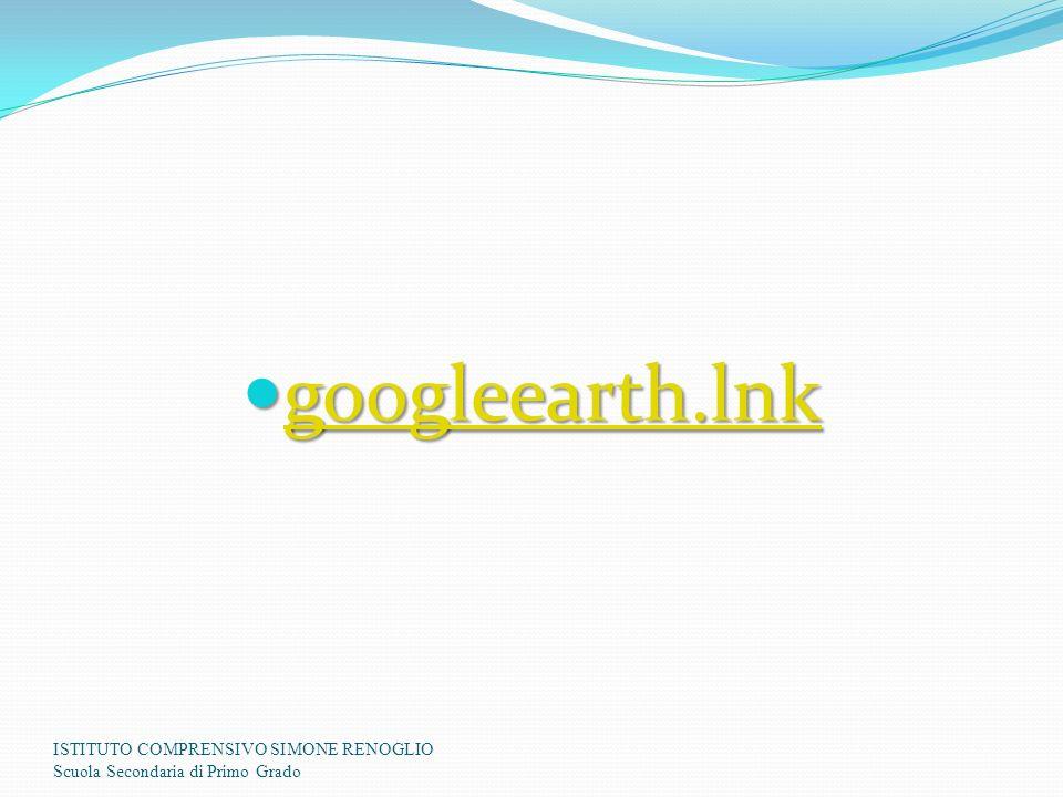 googleearth.lnk ISTITUTO COMPRENSIVO SIMONE RENOGLIO Scuola Secondaria di Primo Grado