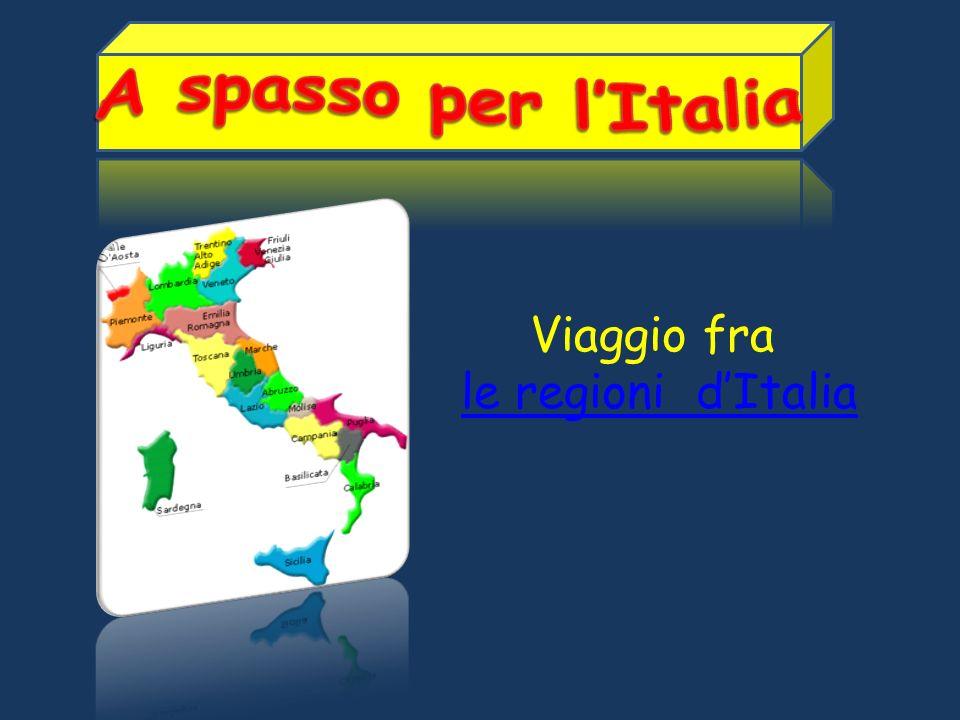 A spasso per l'Italia Viaggio fra le regioni d'Italia
