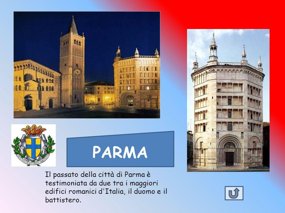 PARMA Il passato della città di Parma è testimoniata da due tra i maggiori edifici romanici d Italia, il duomo e il battistero.