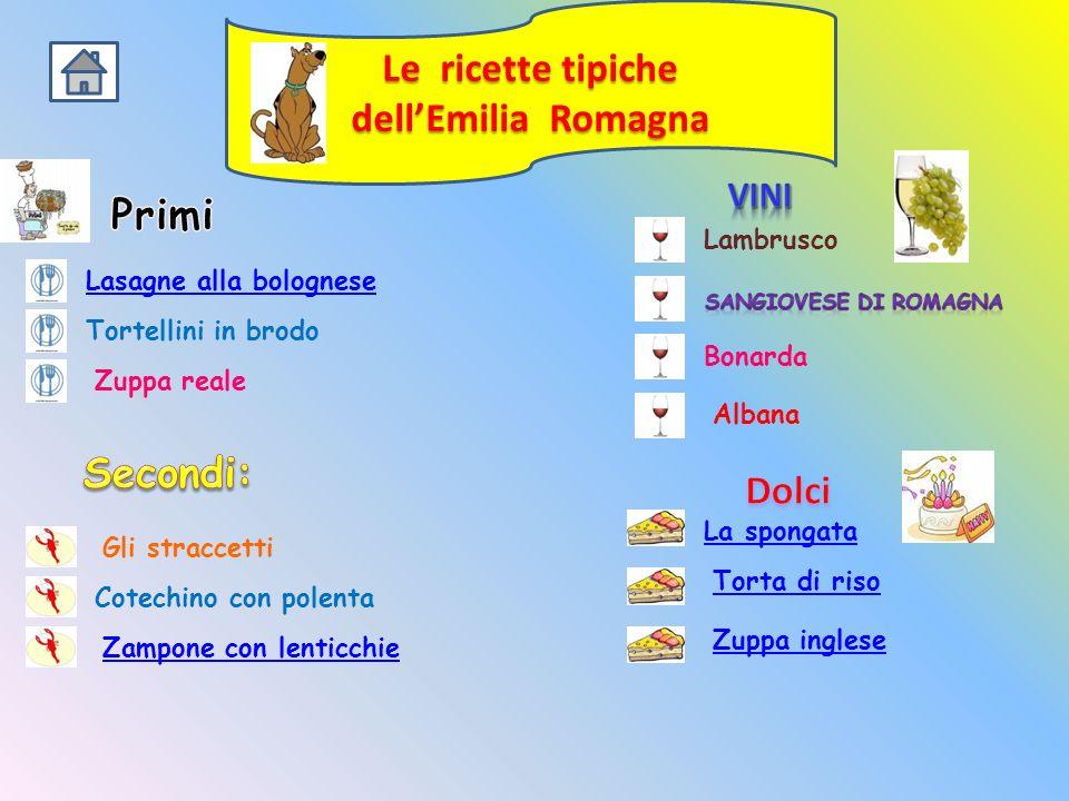 Le ricette tipiche dell'Emilia Romagna Primi Secondi: Dolci Vini