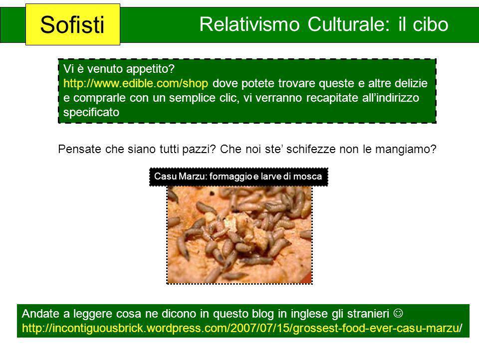 Sofisti Relativismo Culturale: il cibo Vi è venuto appetito
