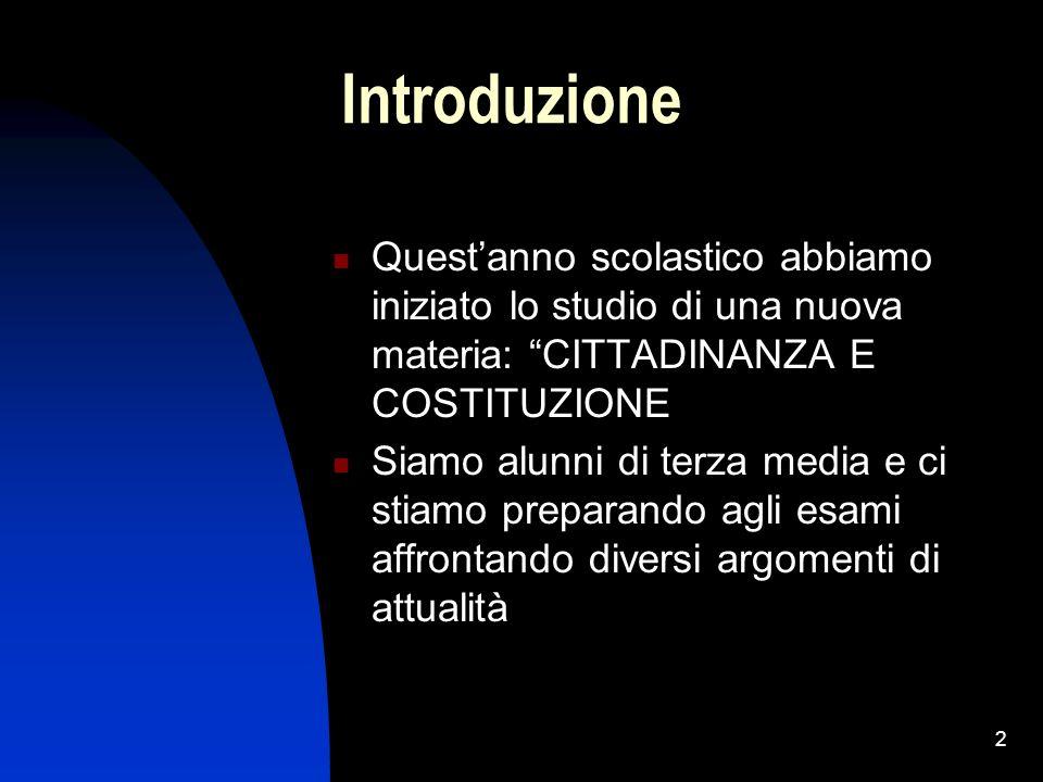 Introduzione Quest'anno scolastico abbiamo iniziato lo studio di una nuova materia: CITTADINANZA E COSTITUZIONE.