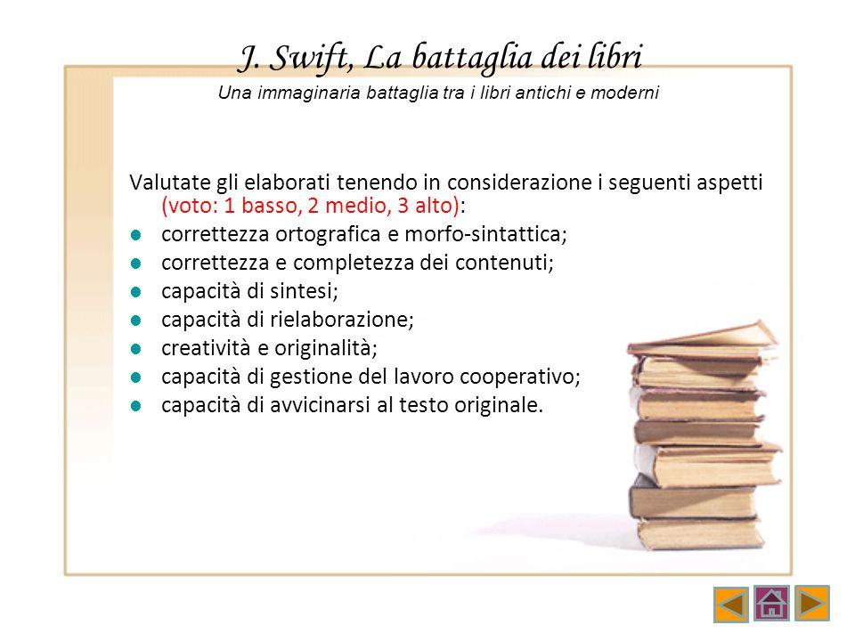 J. Swift, La battaglia dei libri Una immaginaria battaglia tra i libri antichi e moderni