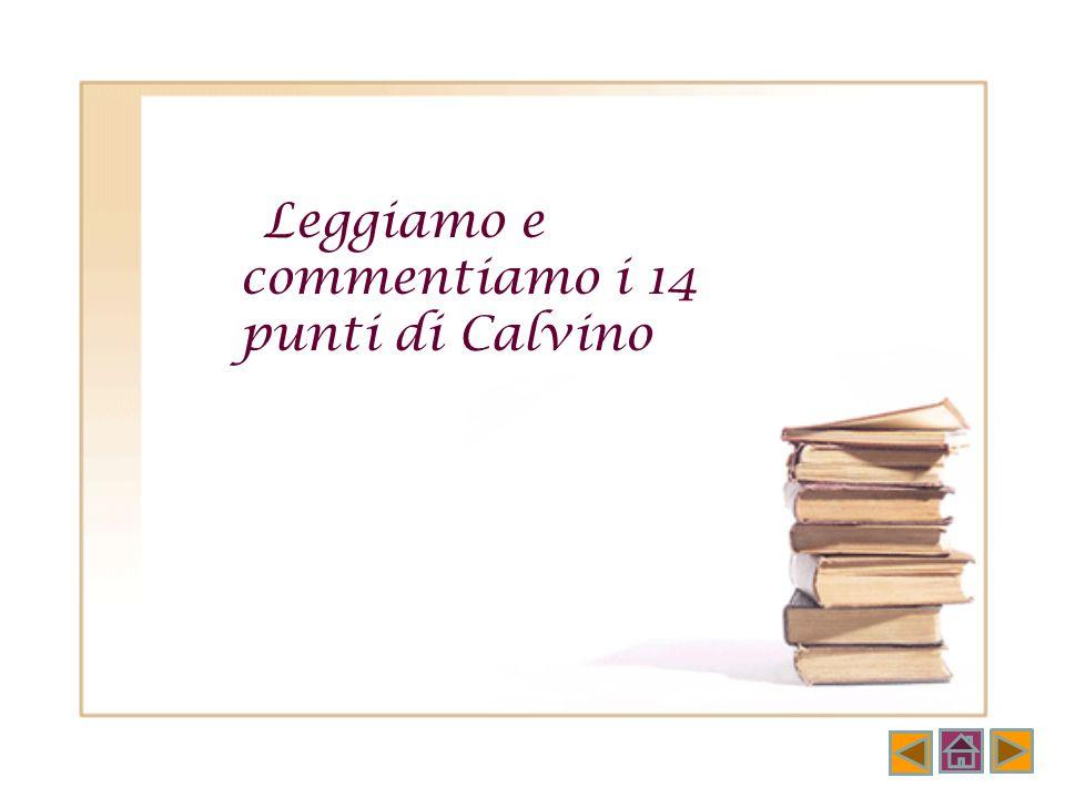 Leggiamo e commentiamo i 14 punti di Calvino