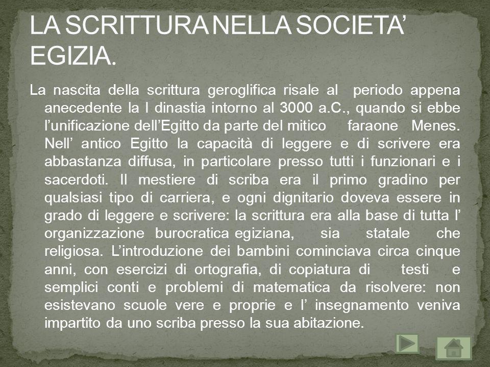 LA SCRITTURA NELLA SOCIETA' EGIZIA.