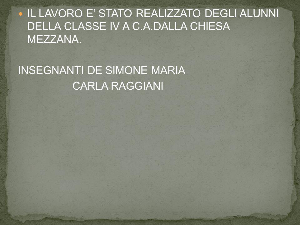 IL LAVORO E' STATO REALIZZATO DEGLI ALUNNI DELLA CLASSE IV A C. A