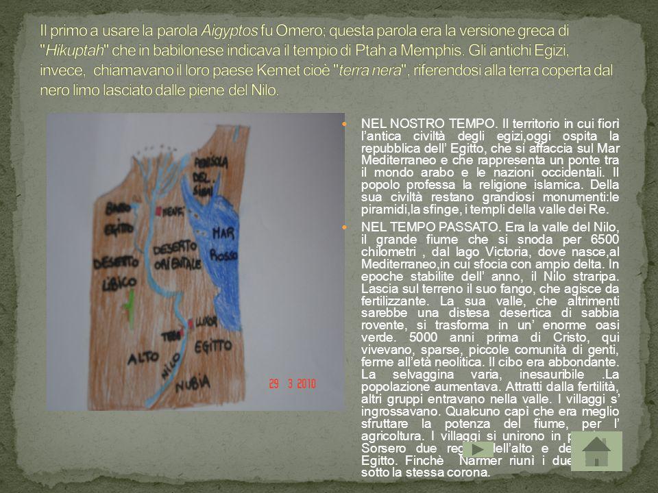 Il primo a usare la parola Aigyptos fu Omero; questa parola era la versione greca di Hikuptah che in babilonese indicava il tempio di Ptah a Memphis. Gli antichi Egizi, invece, chiamavano il loro paese Kemet cioè terra nera , riferendosi alla terra coperta dal nero limo lasciato dalle piene del Nilo.