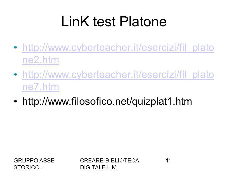 LinK test Platone http://www.cyberteacher.it/esercizi/fil_plato ne2.htm. http://www.cyberteacher.it/esercizi/fil_plato ne7.htm.