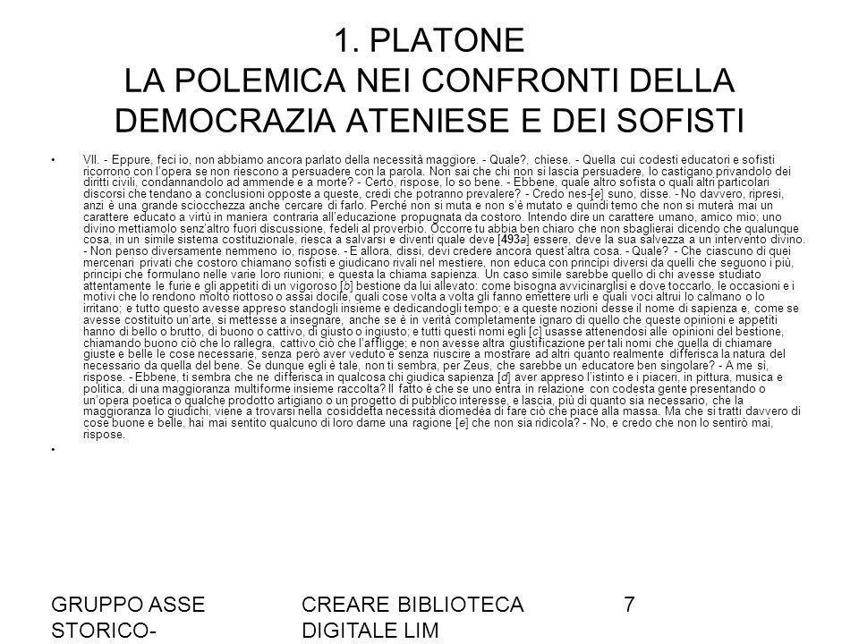 1. PLATONE LA POLEMICA NEI CONFRONTI DELLA DEMOCRAZIA ATENIESE E DEI SOFISTI
