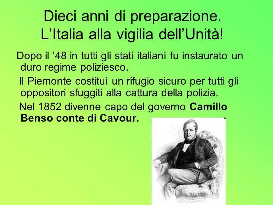 Dieci anni di preparazione. L'Italia alla vigilia dell'Unità!