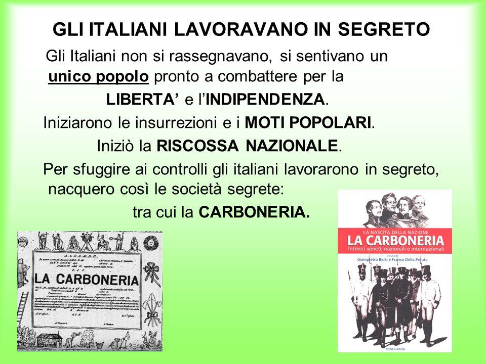 GLI ITALIANI LAVORAVANO IN SEGRETO